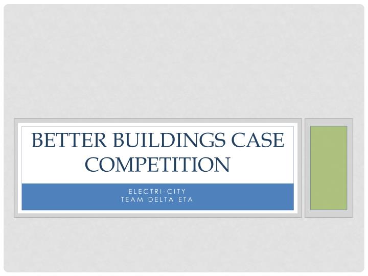 better buildings case competition n.