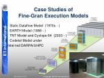 case studies of fine gran execution models