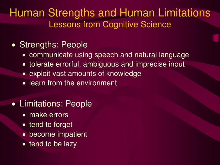 Human Strengths and Human Limitations