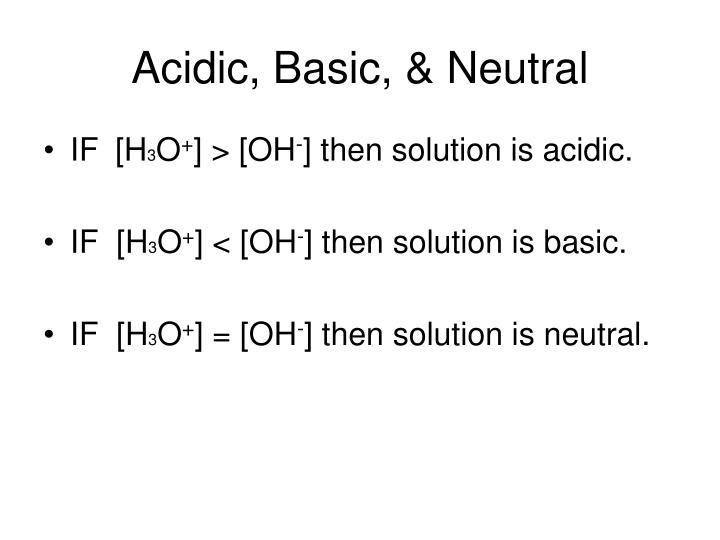 Acidic basic neutral
