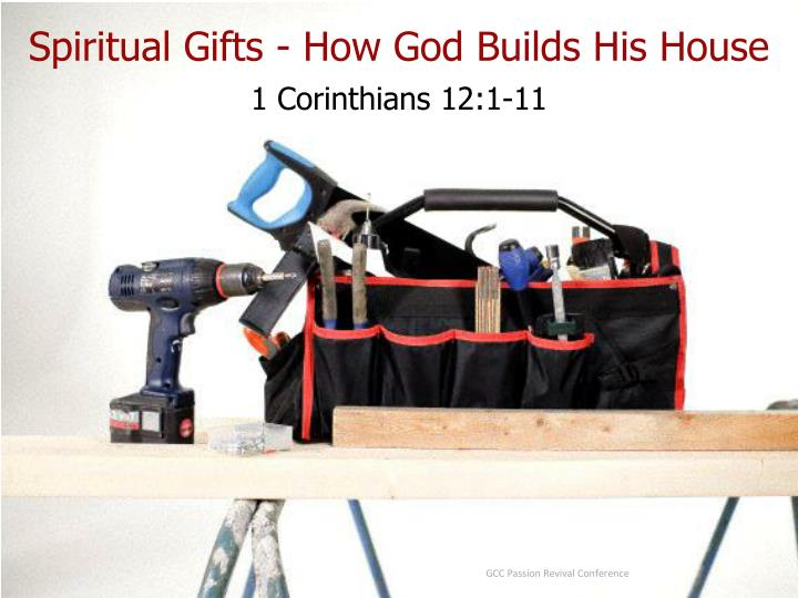 Spiritual Gifts - How God Builds His House