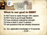 what is our goal in ebm