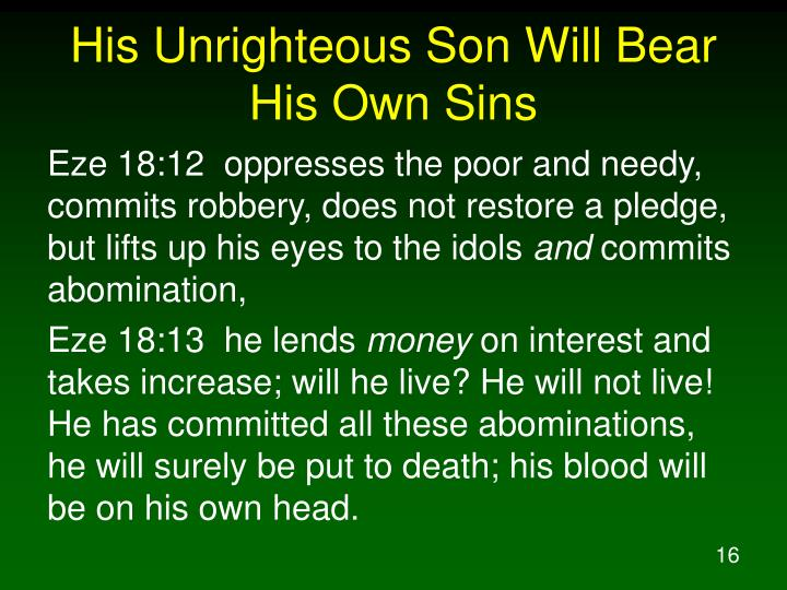 His Unrighteous Son Will Bear His Own Sins