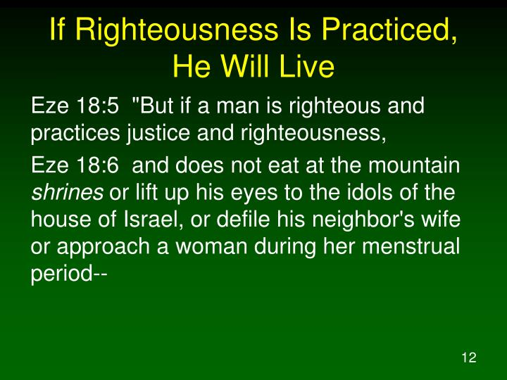 If Righteousness Is Practiced, He Will Live