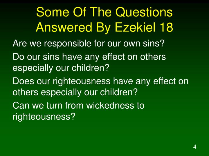 Some Of The Questions Answered By Ezekiel 18