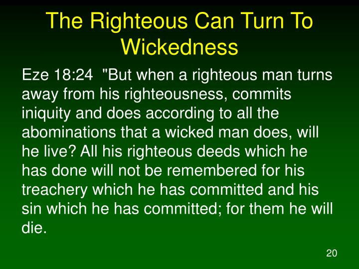 The Righteous Can Turn To Wickedness