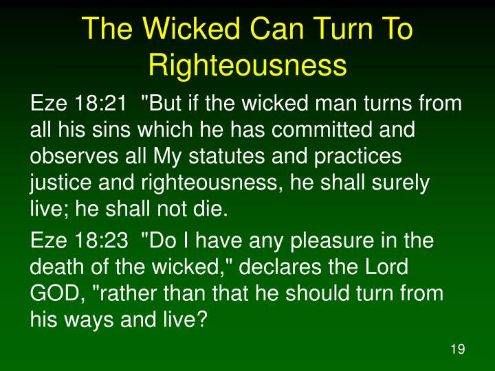 The Wicked Can Turn To Righteousness