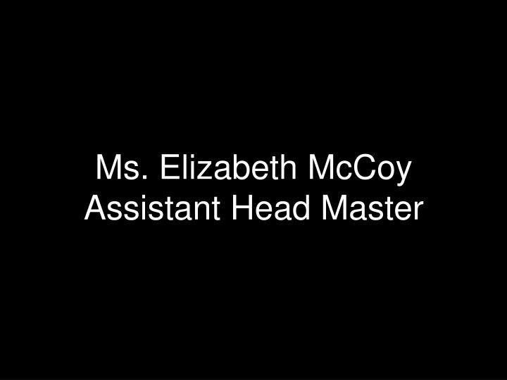 Ms. Elizabeth McCoy