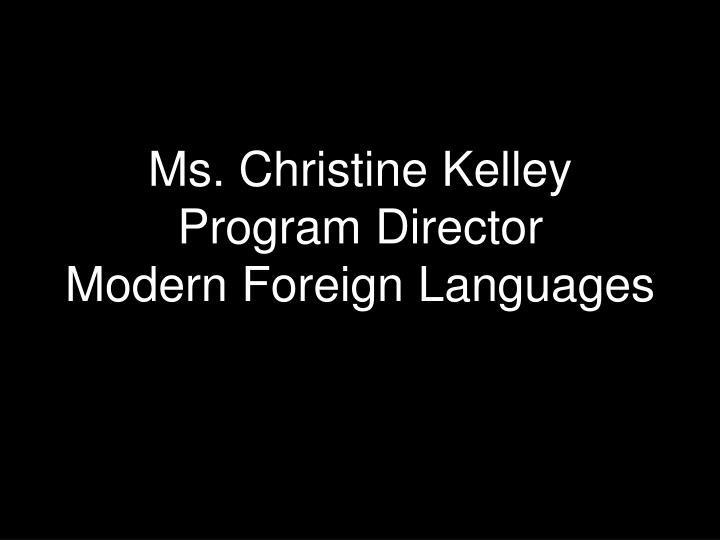 Ms. Christine Kelley