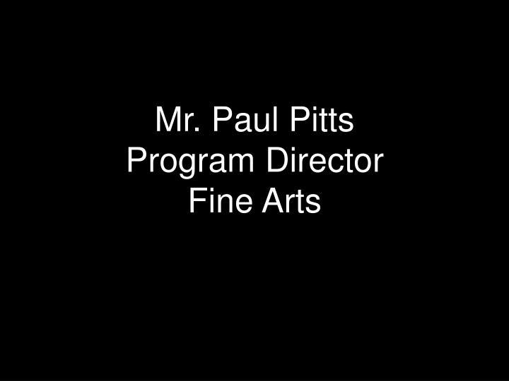 Mr. Paul Pitts