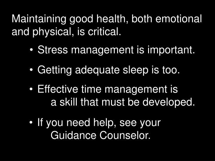 Maintaining good health, both emotional