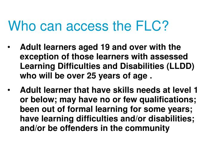 Who can access the FLC?