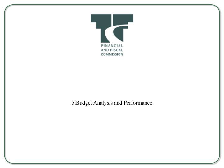 5.Budget Analysis and Performance