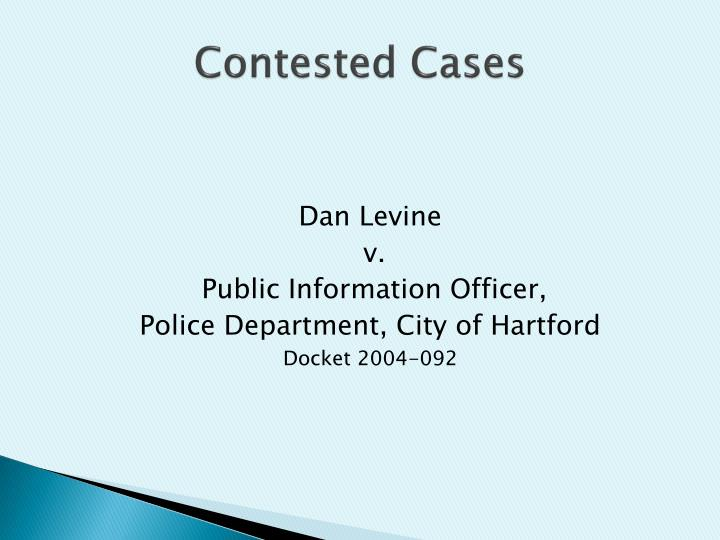 Contested Cases