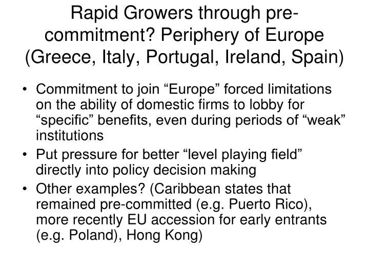 Rapid Growers through pre-commitment? Periphery of Europe (Greece, Italy, Portugal, Ireland, Spain)