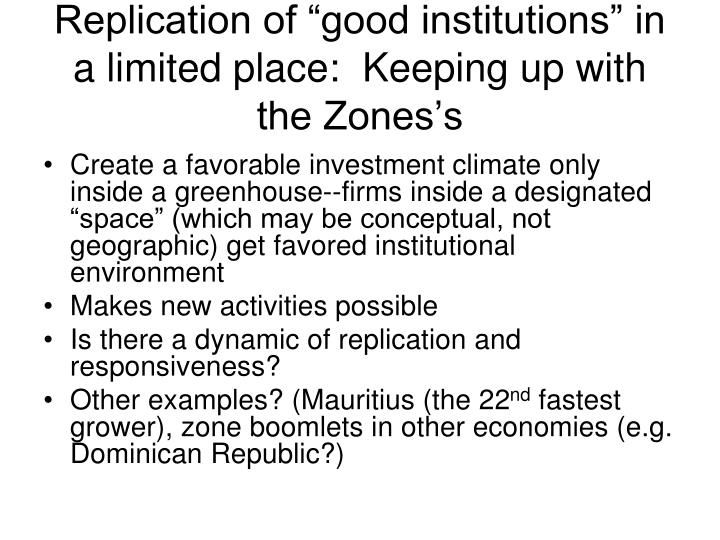 """Replication of """"good institutions"""" in a limited place:  Keeping up with the Zones's"""