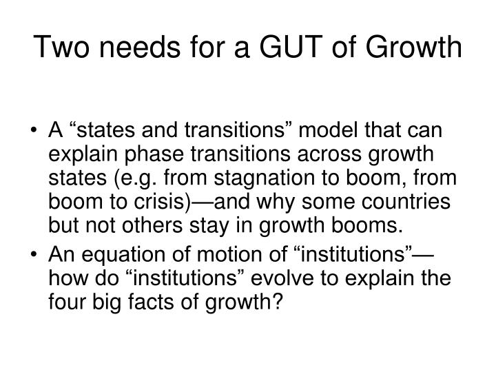 Two needs for a GUT of Growth