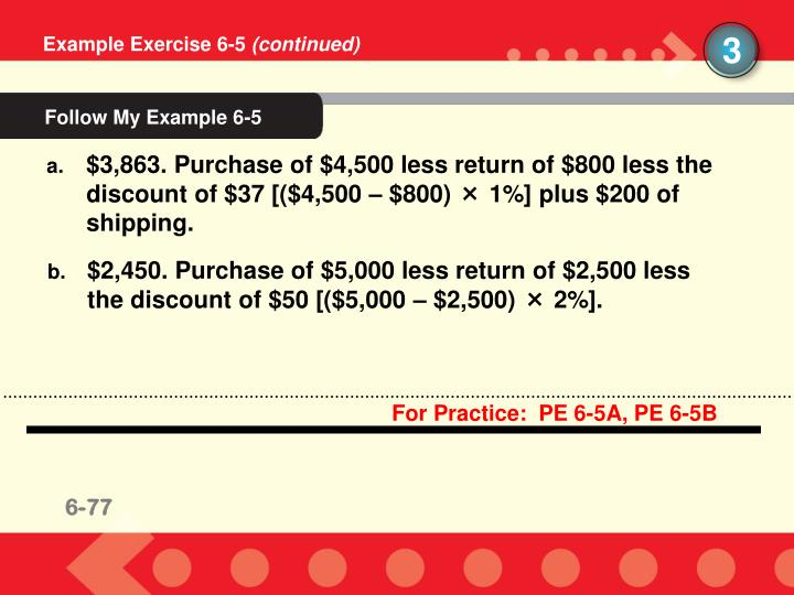 For Practice:  PE 6-5A, PE 6-5B