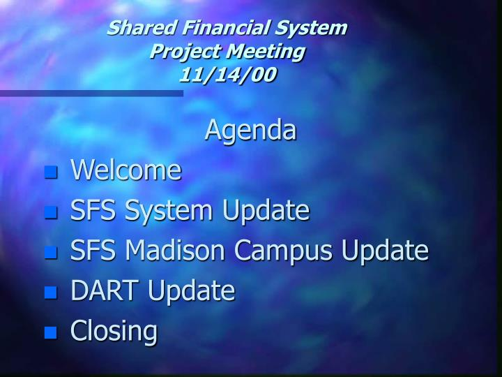 shared financial system project meeting 11 14 00 n.
