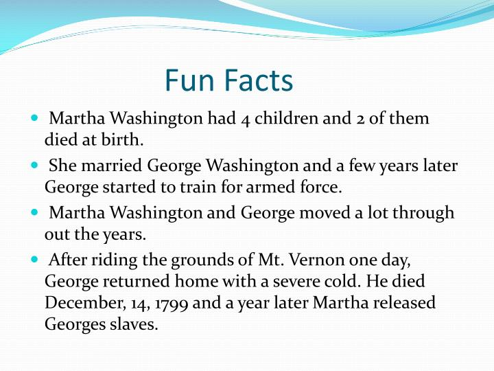 Martha Washington Had 4 Children And 2 Of Them Died At Birth