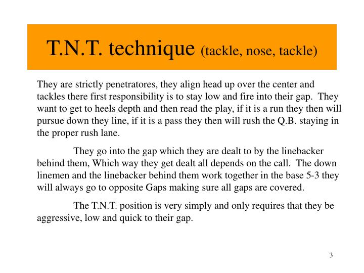 T n t technique tackle nose tackle