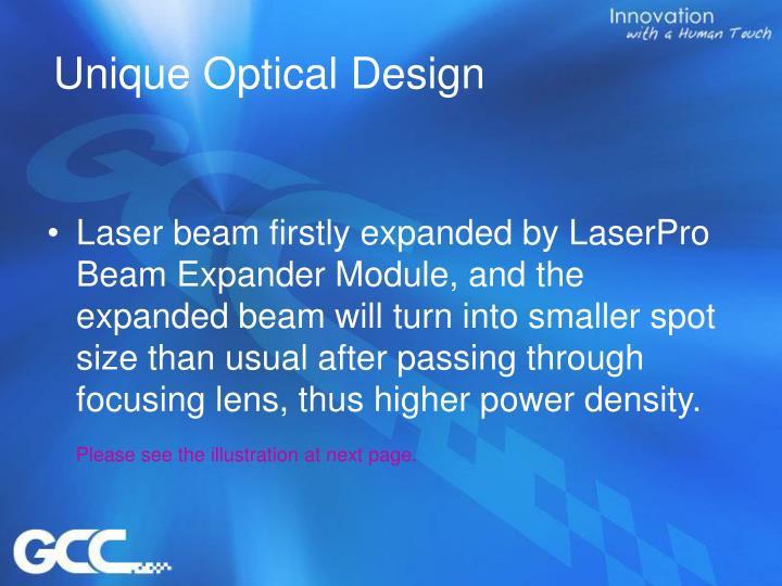 Unique Optical Design