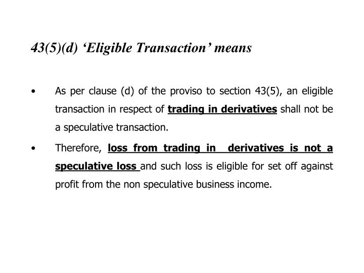43(5)(d) 'Eligible Transaction' means