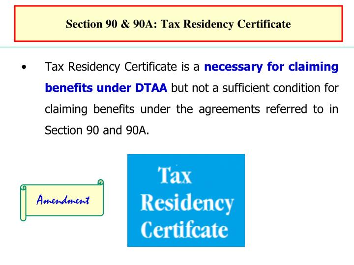 Section 90 & 90A: Tax Residency Certificate