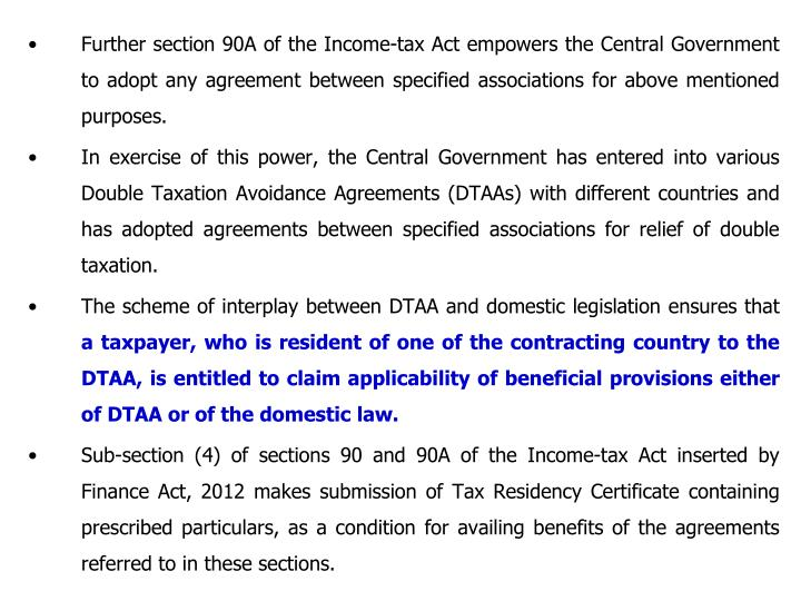 Further section 90A of the Income-tax Act empowers the Central Government to adopt any agreement between specified associations for above mentioned purposes.