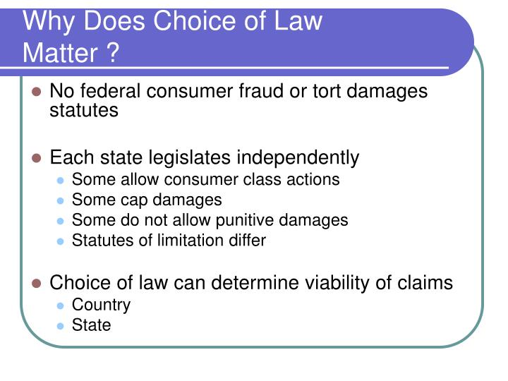 Why Does Choice of Law Matter ?
