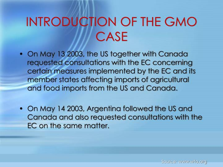 Introduction of the gmo case