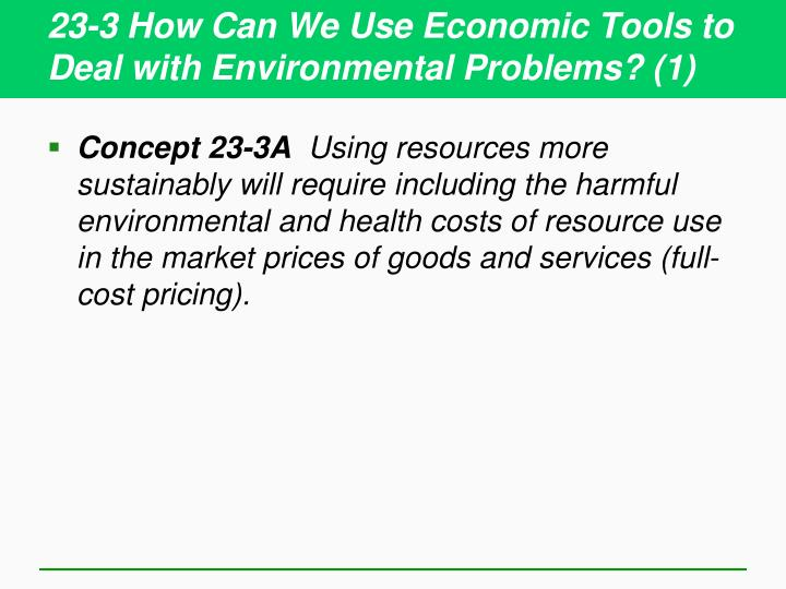 23-3 How Can We Use Economic Tools to Deal with Environmental Problems? (1)