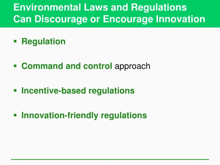 Environmental Laws and Regulations Can Discourage or Encourage Innovation