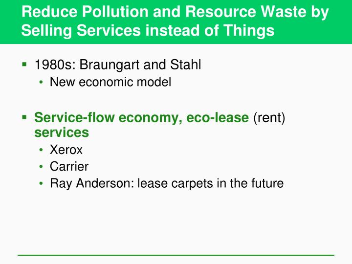 Reduce Pollution and Resource Waste by Selling Services instead of Things