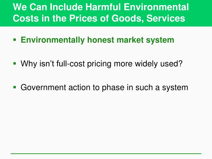 We Can Include Harmful Environmental Costs in the Prices of Goods, Services