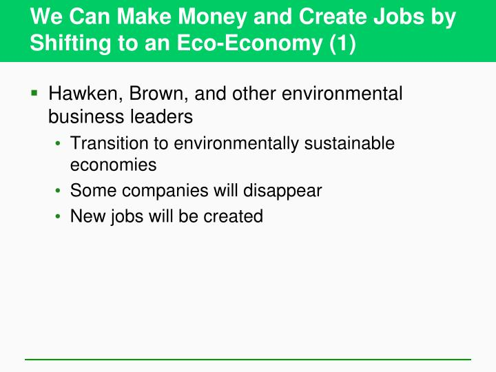 We Can Make Money and Create Jobs by Shifting to an Eco-Economy (1)