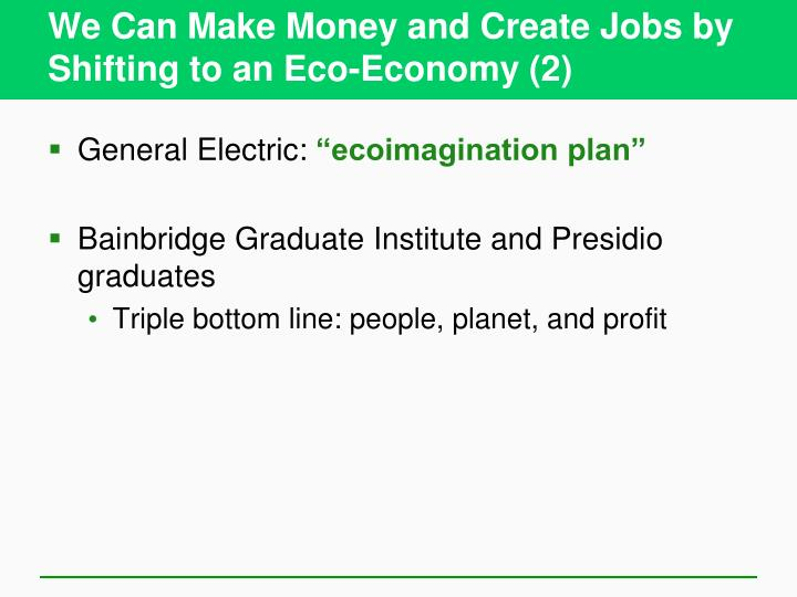 We Can Make Money and Create Jobs by Shifting to an Eco-Economy (2)