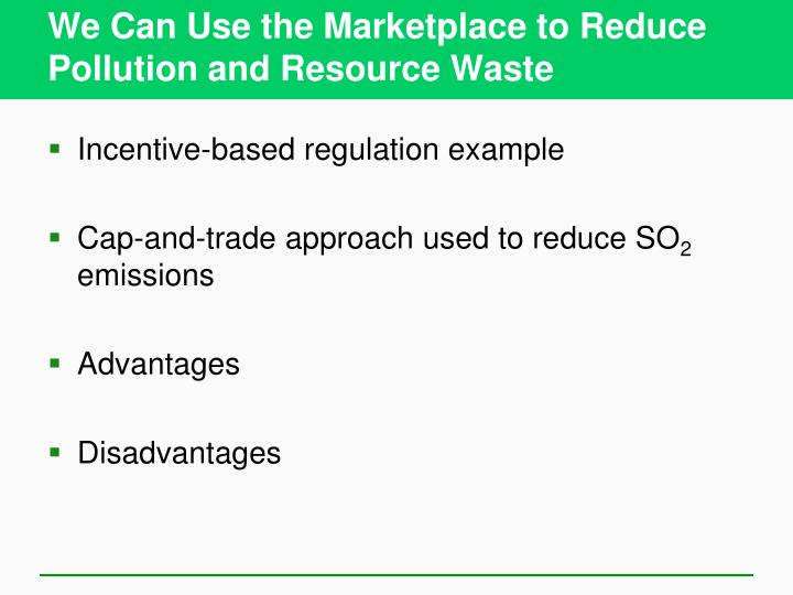 We Can Use the Marketplace to Reduce Pollution and Resource Waste