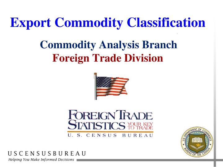 export commodity classification commodity analysis branch foreign trade division n.