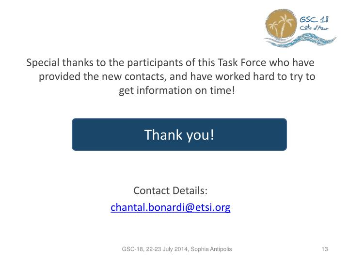 Special thanks to the participants of this Task Force who have provided the new contacts, and have worked hard to try to get information on time!