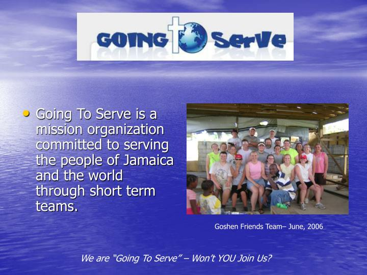 Going To Serve is a mission organization committed to serving the people of Jamaica and the world th...
