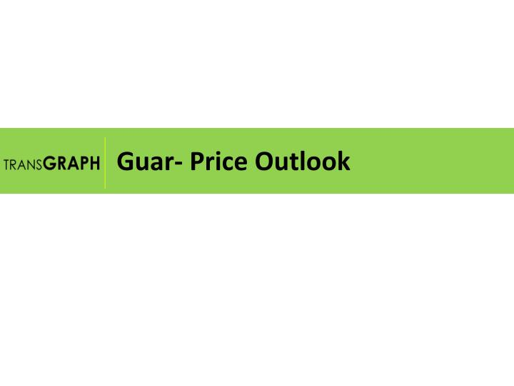 Guar price outlook