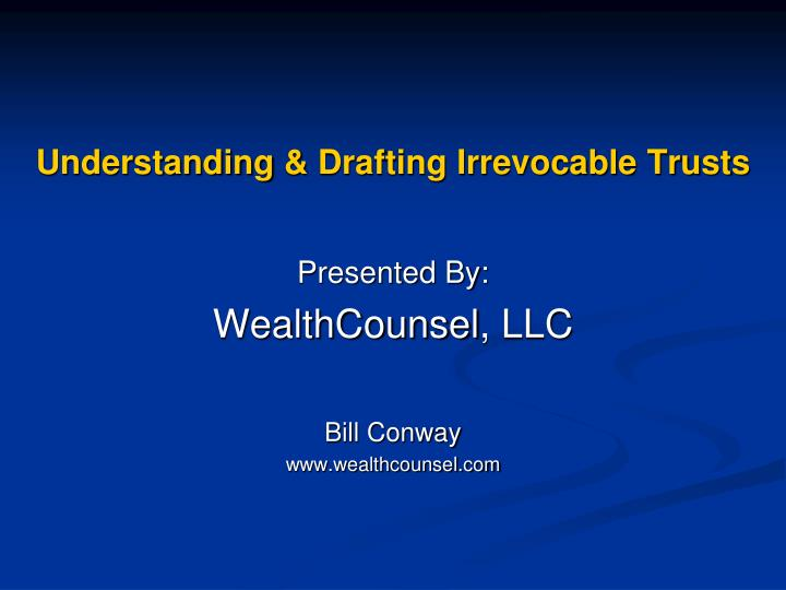 understanding drafting irrevocable trusts n.