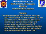 m240b machine gun malfunctions stoppages misfires and immediate actions2