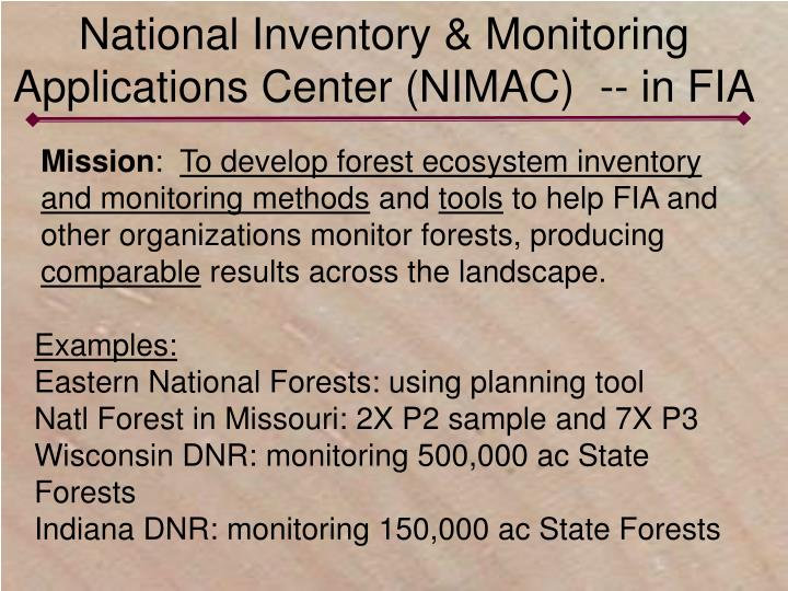 National Inventory & Monitoring Applications Center (NIMAC)  -- in FIA