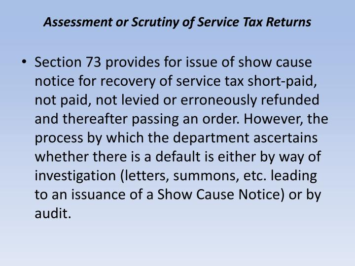 Assessment or scrutiny of service tax returns1