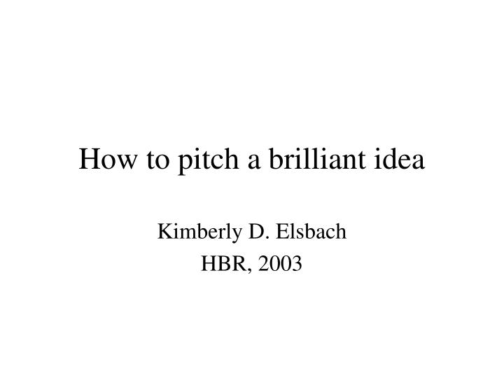 how to pitch a brilliant idea How do i pitch an idea to a big company (eg amazon, netflix, spotify, etc) without getting taken advantage of.