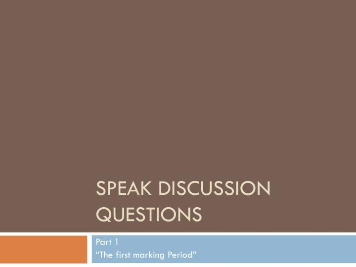 speak discussion questions n.
