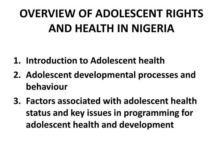 OVERVIEW OF ADOLESCENT RIGHTS AND HEALTH IN NIGERIA