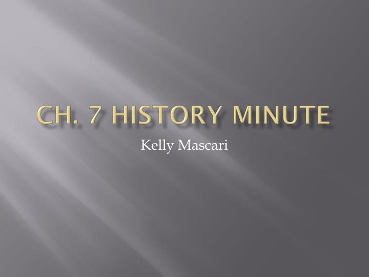 ch 7 history minute n.